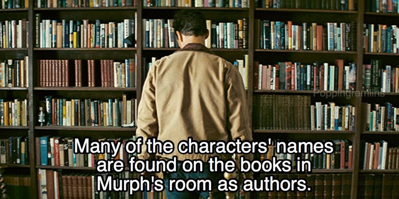 Library - Popping Many of the characters names are found on the books in Murph's authors.