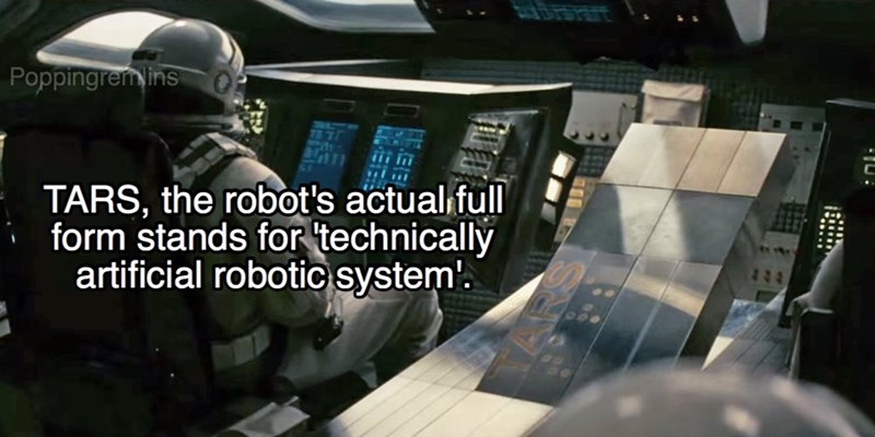 Aerospace engineering - Poppingremins TARS, the robot's actual full form stands for technically artificial robotic system
