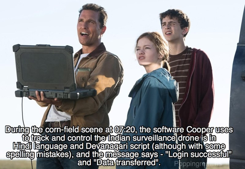"""Product - www During the corn-field scene at 07:20, the software Cooper uses to track and control the Indian surveillance drone is in Hindi language and Devanagari script (although with some spelling mistakes), and the message says - """"Login successful"""" and """"Data transferred"""". Ppppingre"""