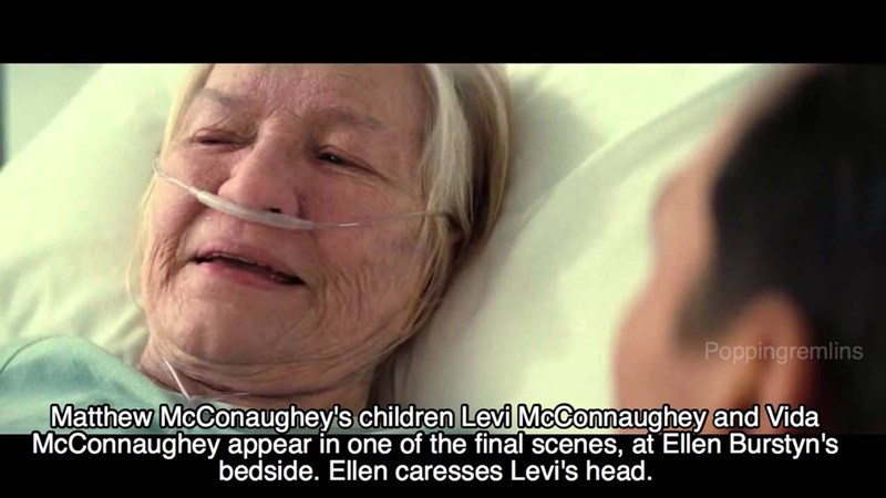 Face - Poppingremlins Matthew McConaughey's children Levi McConnaughey and Vida McConnaughey appear in one of the final scenes, at Ellen Burstyn's bedside. Ellen caresses Levi's head.