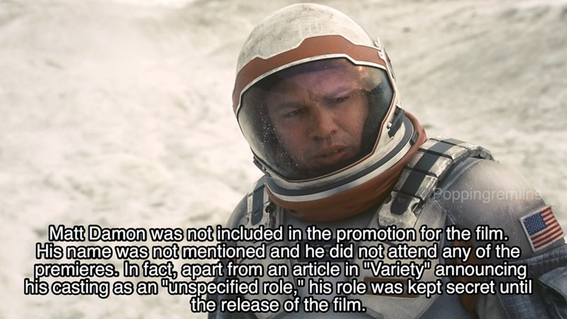 """Photo caption - Poppingremlin Matt Damon was not included in the promotion for the film. His name was not mentioned and he did not attend any of the premieres. In fact, apart from an article in """"Variety announcing his casting as an """"unspecified role,"""" his role was kept secret until the release of the film."""