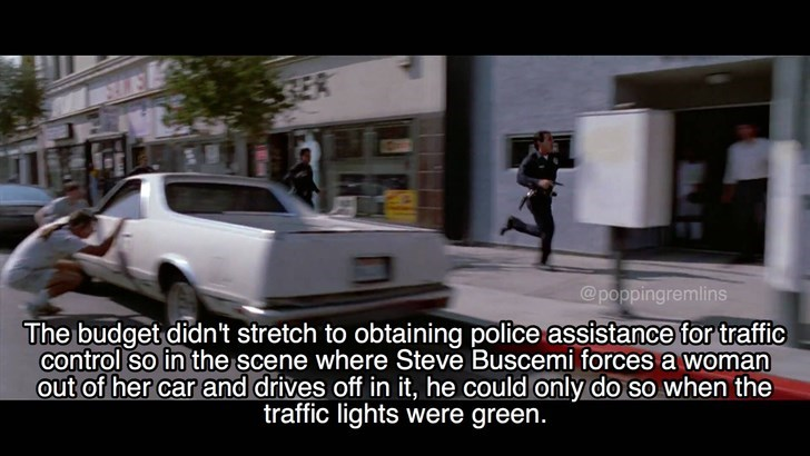 Land vehicle - @poppingremlins The budget didn't stretch to obtaining police assistance for traffic control so in the scene where Steve Buscemi forces a woman out of her car and drives off in it, he could only do so when the traffic lights were green.