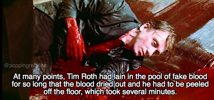 Photo caption - @poppingre lins At many points, Tim Roth had lain in the pool of fake blood for so long that the blood dried out and he had to be peeled off the floor, which took several minutes.