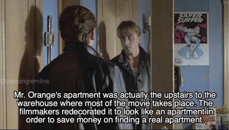 Photo caption - SILVER SURFER @poppingremlins Mr. Orange's apartment was actually the upstairs to the warehouse where most of the movie takes place. The filmmakers redecorated it to look like an apartment in order to save money on finding a real apartment