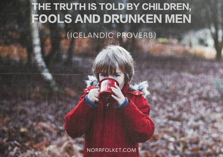 Photograph - THE TRUTH IS TOLD BY CHILDREN, FOOLS AND DRUNKEN MEN (ICELANDIC PROVERB) NORRFOLKET.COM