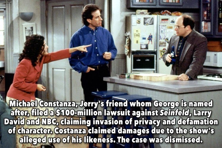 Job - Michael Constanza, Jerry's friend whom George is named after, filed a $100-million lawsuit against Seinfeld, Larry David and NBC, claiming invasion of privacy and defamation of character, Costanza claimed damages due to the show's alleged use of his likeness. The case was dismissed.