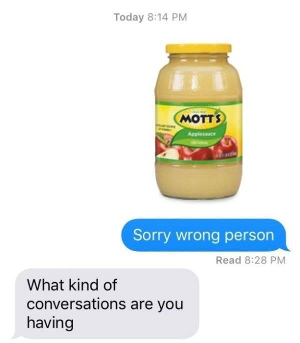 Product - Today 8:14 PM MOTTS Applessuce Sorry wrong person Read 8:28 PM What kind of conversations are you having