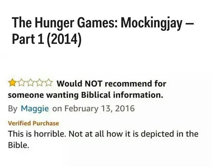Text - The Hunger Games: Mockingjay - Part 1 (2014) Would NOT recommend for someone wanting Biblical information. By Maggie on February 13, 2016 Verified Purchase This is horrible. Not at all how it is depicted in the Bible.