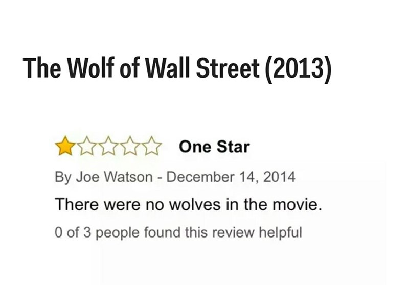 Text - The Wolf of Wall Street (2013) One Star By Joe Watson - December 14, 2014 There were no wolves in the movie 0 of 3 people found this review helpful