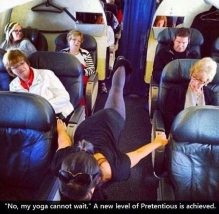 """FAIL - Passenger - """"No, my yoga cannot wait."""" A new level of Pretentious is achieved."""