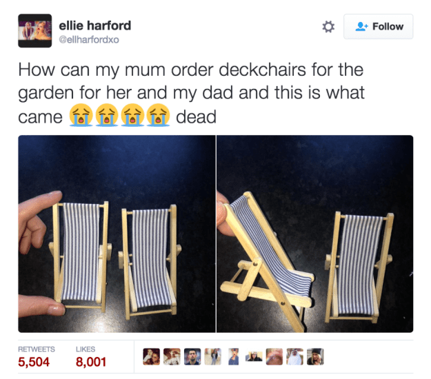 Product - ellie harford Follow @ellharfordxo How can my mum order deckchairs for the garden for her and my dad and this is what dead came RETWEETS LIKES 5,504 8,001
