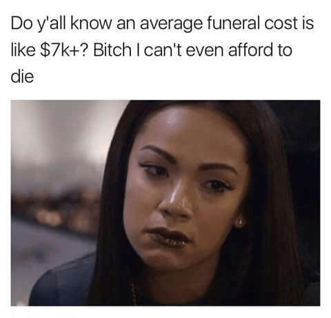 can't afford to die