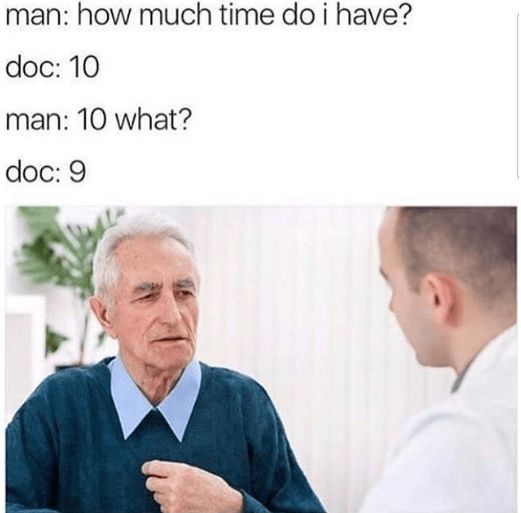 Skin - man: how much time do i have? doc: 10 man: 10 what? doc: 9