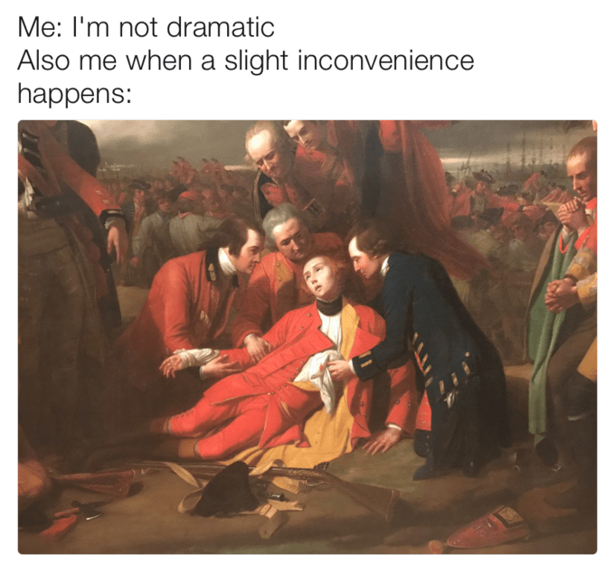 classical arts meme about being so dramatic when the slightest inconvenience occurs
