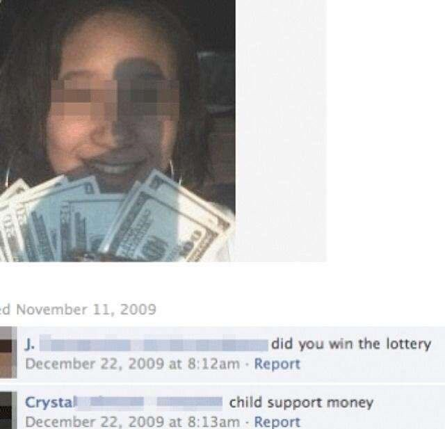 cringeworthy - Text - d November 11, 2009 did you win the lottery December 22, 2009 at 8:12am Report Crystal December 22, 2009 at 8:13am Report child support money
