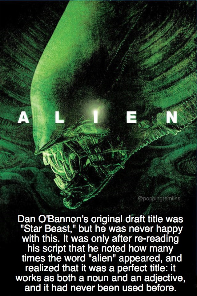 """Green - A L E N @poppingremlins Dan O'Bannon's original draft title was """"Star Beast,"""" but he was never happy with this. It was only after re-reading his script that he noted how many times the word """"alien"""" appeared, and realized that it was a perfect title: it works as both a noun and an adjective, and it had never been used before."""