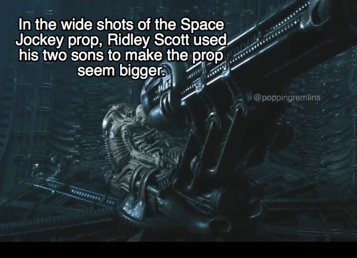 Darkness - In the wide shots of the Space Jockey prop, Ridley Scott used his two sons to make the prop seem bigger @poppingremlins