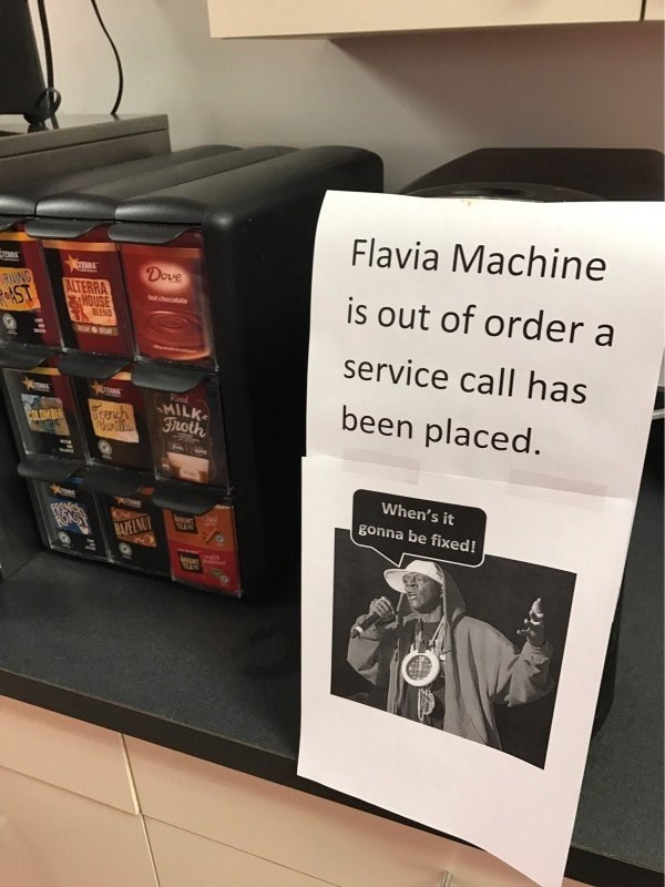 Work Meme about a broken coffee machine and a sign with Flava Flav asking when will it be fixed