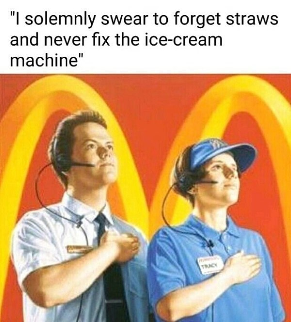 Work Meme about the pledge McDonald's workers take