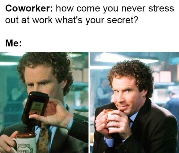 work meme about drinking on the job with pics of Will Ferrell pouring alcohol in his coffee
