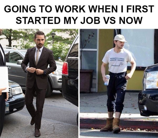 work meme about how you dress when you first started out vs how you dress now with pics of Shia LaBeouf