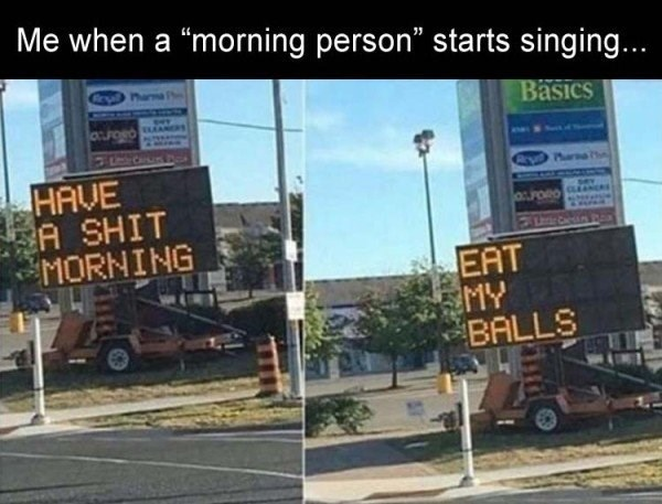 work meme about hating morning people with pics of sign with swear words on it