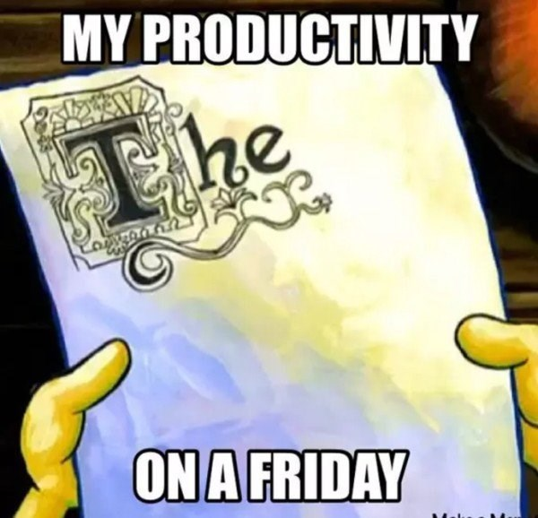 work meme about getting in a weekend mood with a pic of Spongebob's one word essay