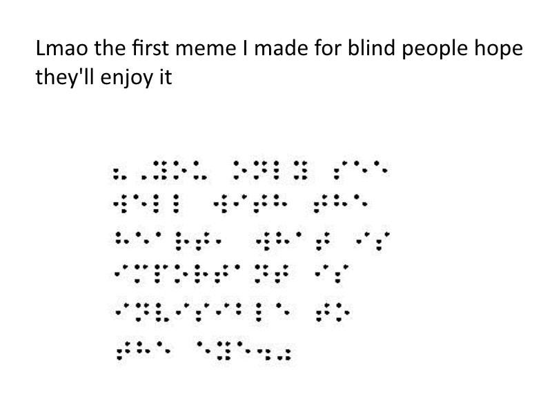 braille meme for blind people