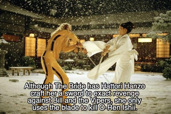 Photo caption - ehlins Although The Bride has Hattori Hanzo craft her a sword to exact revenge against Bill and the Vipers, she only uses the blade to killO-Ren Ishi.