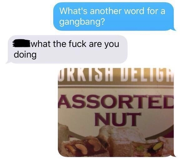 inappropriate DM about assorted nut as another word for a gangbang