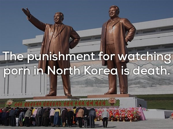Statue - The punishment for watching porn in North Korea is death.
