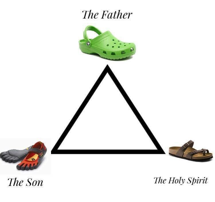 The Holy Trinity: Crocs are the father, toe shoes are the son, and birkenstocks are the holy spirit.