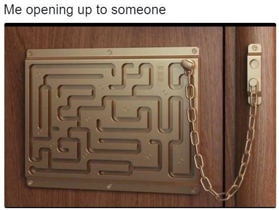 Maze - Me opening up to someone
