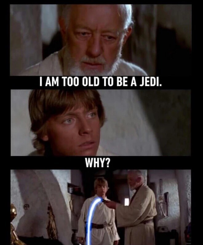 Obi-Wan Kenobi I'm too old to be a jedi meme