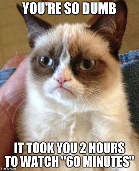 Grumpy Cat meme about taking 2 hours to watch 60 minutes.