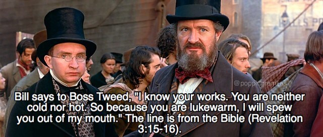 """Facial hair - SP @poppingtemins Bill says to Boss Tweed, """"I know your works. You are neither cold nor hot So because you are lukewarm, I will spew you out of my mouth."""" The line is from the Bible (Revelation 3:15-16)"""