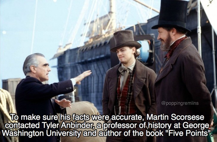 """Gentleman - @poppingremlins To make sure his facts were accurate, Martin Scorsese contacted TylerAnbinder, a professor of history at George Washington University and author of the book """"Five Points"""""""