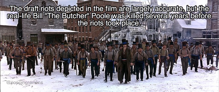 """People - The draft riots depicted in the film are largely accurate, but the real life BillThe Butcher"""" Poole was killed severalyears before the riots took place @poppingremlins"""