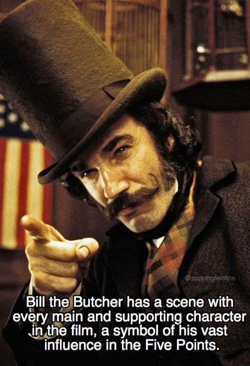 Movie - @poppingremtins Bill the Butcher has a scene with every main and supporting character in the film, a symbol of his vast influence in the Five Points.
