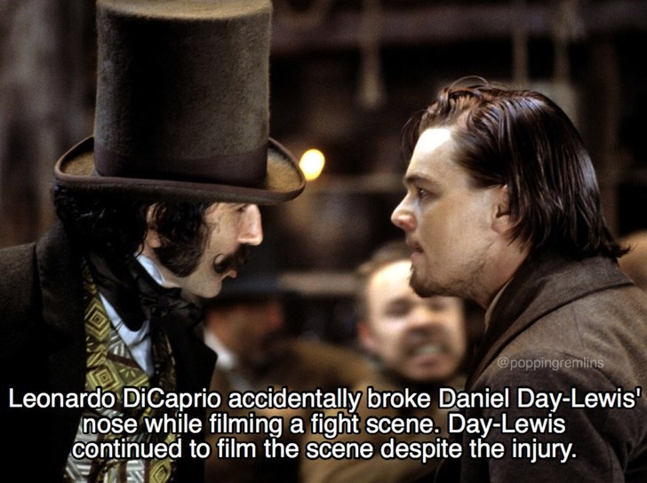 """Photo caption - @poppingremlins Leonardo DiCaprio accidentally broke Daniel Day-Lewis"""" nose while filming a fight scene. Day-Lewis continued to film the scene despite the injury."""
