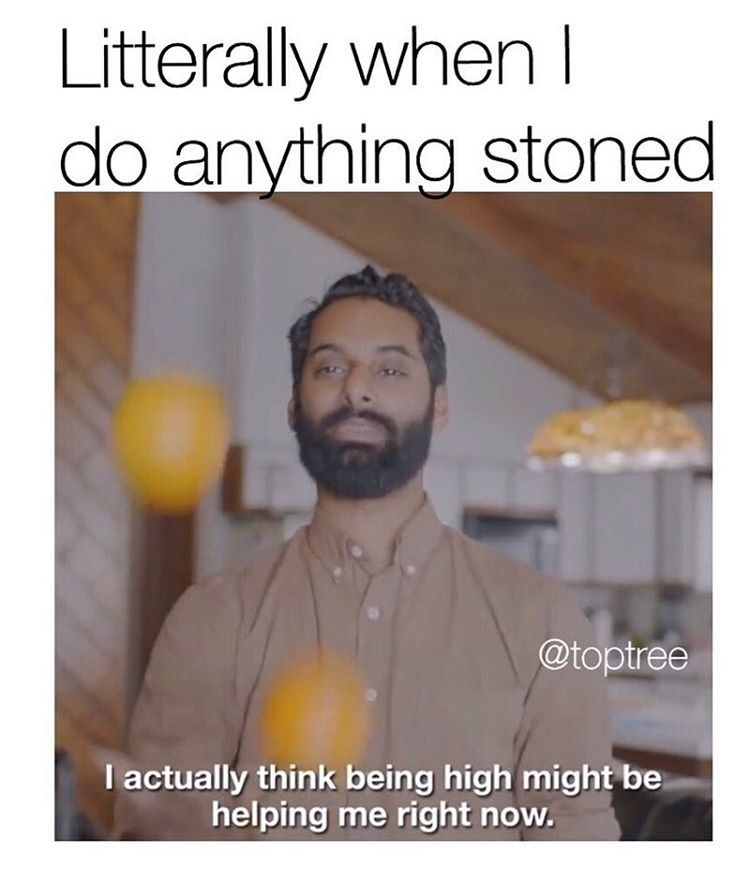 meme about being high to help the situation