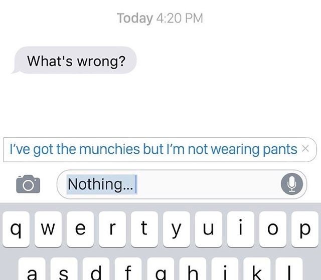 autocorrect meme about smoking weed and getting the munchies but not wearing any pants as a correct for Nothing..