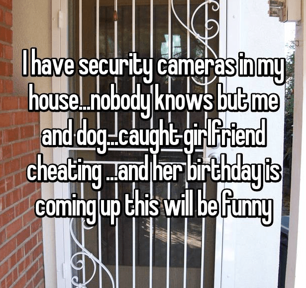 Product - Ihave security cameras in my housenobody knows but me and dagcaught gir riend cheating Jand her birthdayis coming up this will be funny
