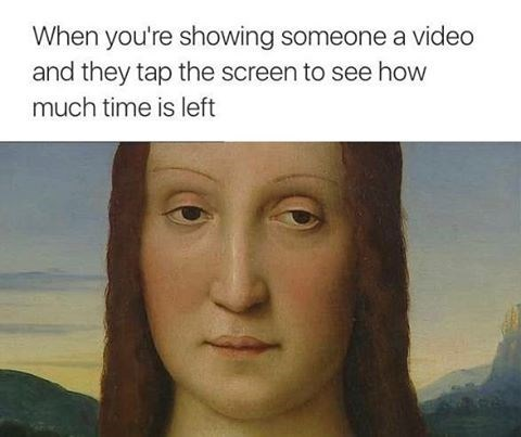 When someone taps the video screen to see how much time is left, image is of a painting of a woman who is not impressed.