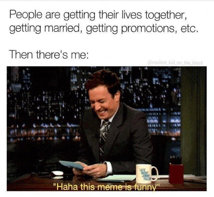 Photo of Jimmy Fallon laughing at memes while friends are getting married and buying houses.