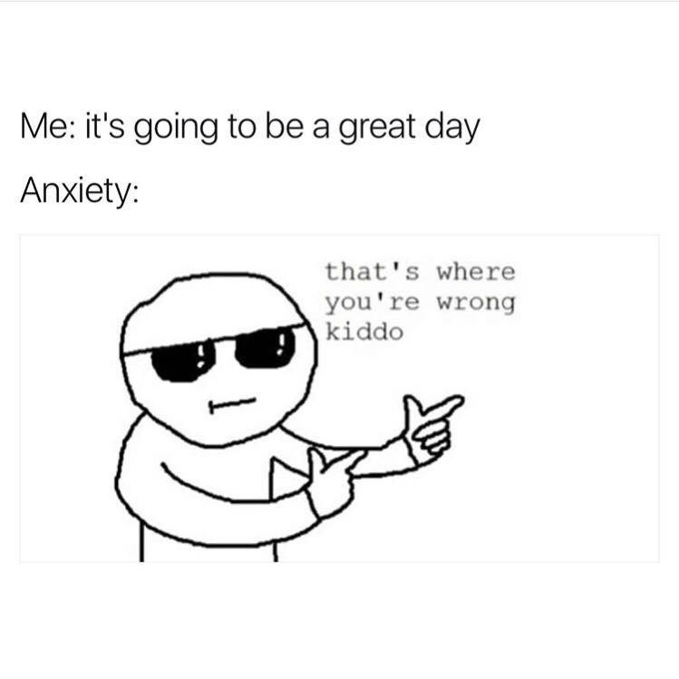 Guy thinks it will be a great day, anxiety disagrees.
