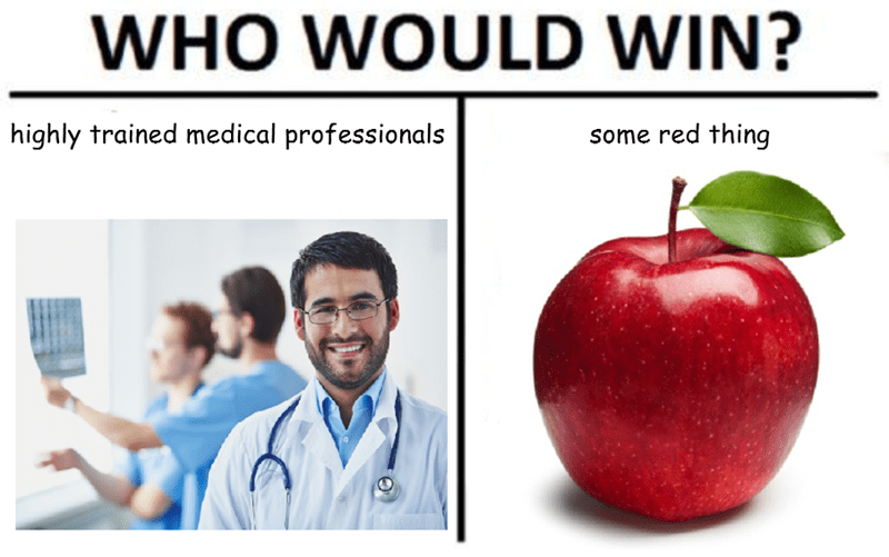 Who would win? Meme template. On one side is trained medical professionals, the other side, apple.