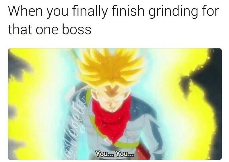 Cartoon - When you finally finish grinding for that one boss You... You...