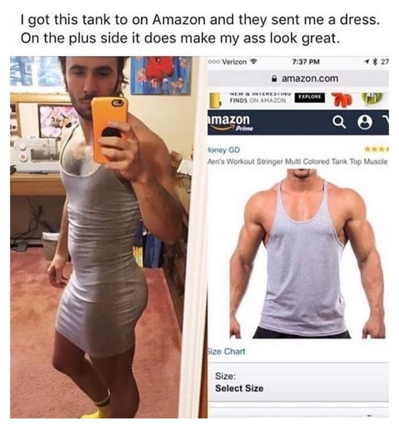 Man ordered tank top on Amazon, but received something that looks more like a dress. His ass looks great.
