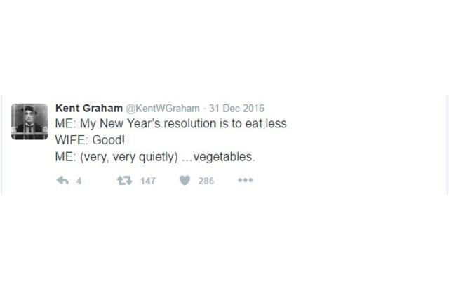 Text - Kent Graham @KentWGraham 31 Dec 2016 ME: My New Year's resolution is to eat less WIFE: Good! ME: (very, very quietly).vegetables. t3 147 286 HOE